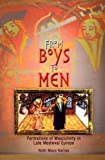 img - for By Ruth Mazo Karras - From Boys to Men: Formations of Masculinity in Late Medieval Europe: 1st (first) Edition book / textbook / text book