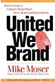 United we brand : how to create a cohesive brand that