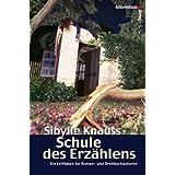 """Schule des Erz�hlens. Ein Leitfaden f�r Roman- und Drehbuchautorenvon """"Sibylle Knauss"""""""