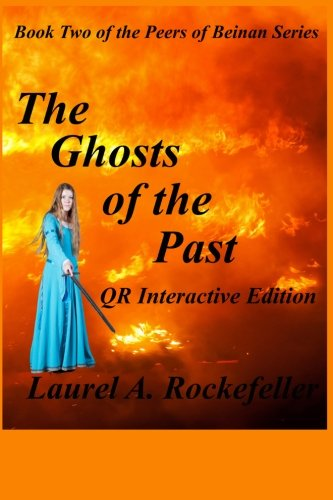 The Ghosts of the Past QR Interactive Edition (The Peers of Beinan): Laurel A. Rockefeller: 9781491085363: Amazon.com: Books