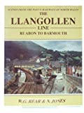 Railways of North Wales: Llangollen Line - Ruabon to Barmouth W.G. Rear