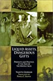 img - for Liquid Assets, Dangerous Gifts: Presents and Politics at the End of the Middle Ages (The Middle Ages Series) by Groebner, Valentin (2002) Hardcover book / textbook / text book