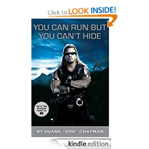 Kindle Daily Deal: You Can Run But You Can't Hide, by Duane Dog Chapman. Publisher: Hyperion e-books (August 7, 2007)