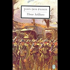 Three Soldiers | [John Dos Passos]