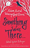 img - for Something Was There . . .: Asham Award-winning Ghost Stories book / textbook / text book