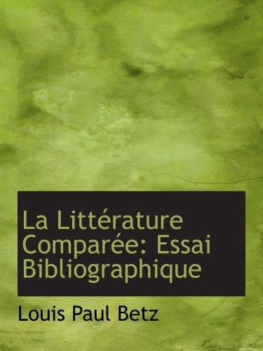 La Littérature Comparée: Essai Bibliographique