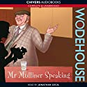 Mr Mulliner Speaking (       UNABRIDGED) by P. G. Wodehouse Narrated by Jonathan Cecil