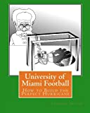 img - for University of Miami Football: How to Build the Perfect Hurricane book / textbook / text book