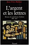 img - for L'argent et les lettres: Histoire du capitalisme d'edition, 1880-1920 (French Edition) book / textbook / text book