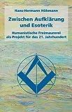 Zwischen Aufklärung und Esoterik: Humanistische Freimaurerei als Projekt für das 21. Jahrhundert