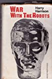 War with the Robots (0234779861) by Harrison, Harry