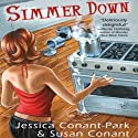Simmer Down: A Gourmet Girl Mystery, Book 2 (       UNABRIDGED) by Jessica Park, Susan Conant Narrated by Kim McKean