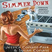 Simmer Down: A Gourmet Girl Mystery, Book 2 | [Jessica Park, Susan Conant]