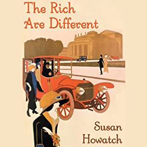 The Rich are Different | [Susan Howatch]