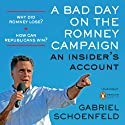 A Bad Day on the Romney Campaign: An Insider's Account (       UNABRIDGED) by Gabriel Schoenfeld Narrated by Don Hagen