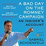 A Bad Day on the Romney Campaign: An Insider's Account | Gabriel Schoenfeld