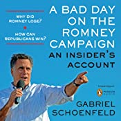 A Bad Day on the Romney Campaign: An Insider's Account | [Gabriel Schoenfeld]