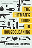 The Hitman&#39;s Guide to Housecleaning