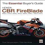 Honda CBR FireBlade: 893cc, 918cc, 929cc, 954cc, 954cc, 998cc, 999cc 1992-2010 (The Essential Buyer's Guide)