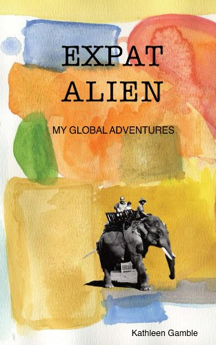 Expat Alien: My Global Adventures
