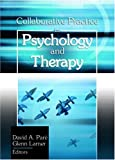 Collaborative Practice in Psychology and Therapy (Haworth Practical Practice in Mental Health)