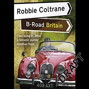 Robbie Coltrane's B-Road Britain Audiobook