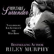 Reputable Surrender: Trust in Me, Book 5 | Riley Murphy