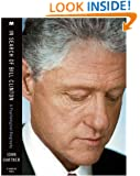 In Search of Bill Clinton: A Psychological Biography