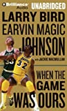 img - for By Larry Bird When the Game Was Ours (Unabridged) [Audio CD] book / textbook / text book
