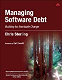 Managing Software Debt: Building for Inevitable Change