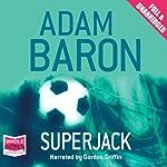 Superjack | Adam Baron
