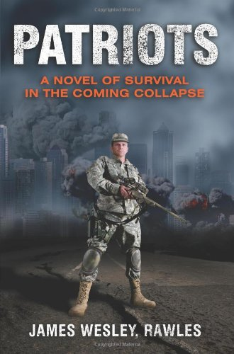 Patriots: A Novel Of Survival In The Coming Collapse back-231682