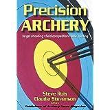 Precision Archery ~ Steve Ruis