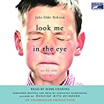 Look Me in the Eye: My Life with Asperger's | John Elder Robison