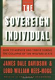 The Sovereign Individual: How to Survive and Thrive During the Collapse of the Welfare State (0684810077) by Rees-Mogg, William