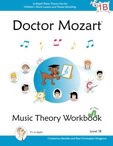 Doctor Mozart Music Theory Workbook Level 1B: In-Depth Piano Theory Fun for Children's Music Lessons and HomeSchooling - For Beginners Learning a Musical Instrument