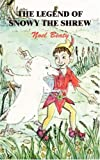 The Legend of Snowy the Shrew