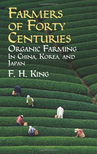 Farmers of Forty Centuries: Organic Farming in China,...