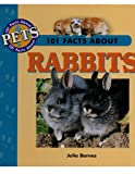 img - for 101 Facts about Rabbits (101 Facts about Pets) book / textbook / text book