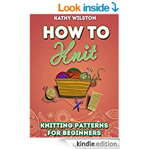 Knit: How to Knit. Knitting Patterns for Beginners