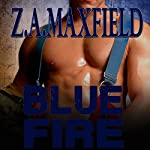 Blue Fire | Z. A. Maxfield