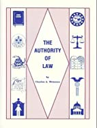 THE AUTHORITY OF THE LAW by Charles A.…