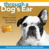 Through a Dog's Ear 3: Music to Calm Your Canine