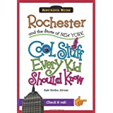 Rochester and the State of New York:: Cool Stuff Every Kid Should Know (Arcadia Kids) (Arcadia Kids City Books...