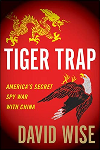 Tiger Trap: America?s Secret Spy War with China