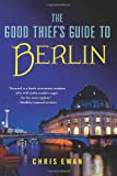 The Good Thief's Guide to Berlin (Good Thief's Guides)