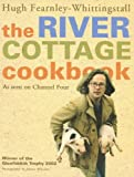 The River Cottage Cookbook: As Seen on Channel Four
