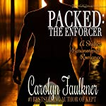 Packed: The Enforcer: A Shifter Paranormal Romance   Carolyn Faulkner