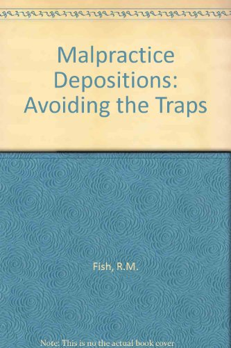 Malpractice Depositions: Avoiding the Traps PDF