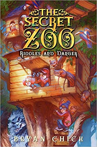 The Secret Zoo: Riddles and Danger written by Bryan Chick
